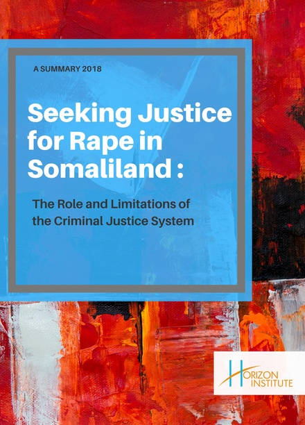 Seeking Justice for Rape in Somaliland : The Role and Limitations of the Criminal Justice System - A Summary