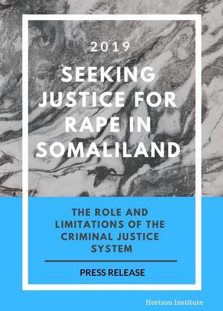 Press Release  -  Seeking Justice for Rape in Somaliland : The Role and Limitations of the Criminal Justice System
