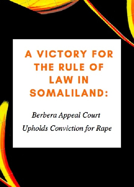 A Victory for the Rule of Law in Somaliland: Berbera Appeal Court Upholds Conviction for Rape